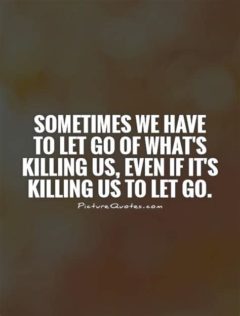 sometimes you have to let go quote toxic people sometimes you have to let go quotes quotesgram