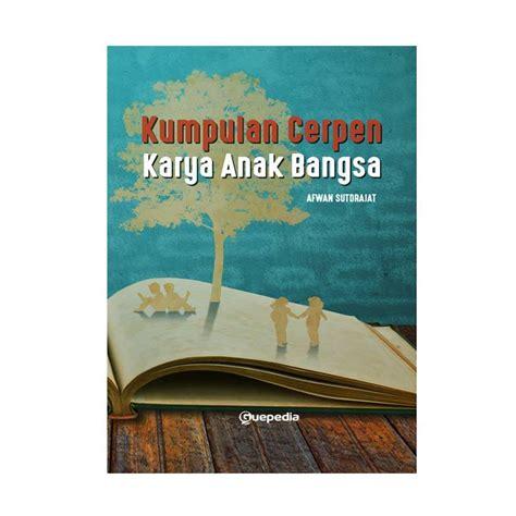 Kumpulan Cerpen Untuk Anak2 Kristiani jual guepedia kumpulan cerpen karya anak bangsa by afwan sutdrajat buku sastra harga