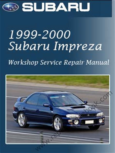 car repair manuals online free 1999 subaru impreza security system 1999 to 2000 subaru impreza workshop factory service repair manual pdf download factory