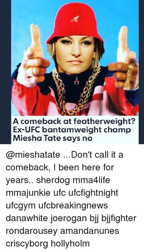 Dont Call It A Comebackive Been Here For Years by A Comeback At Featherweight Ex Ufc Bantamweight Ch
