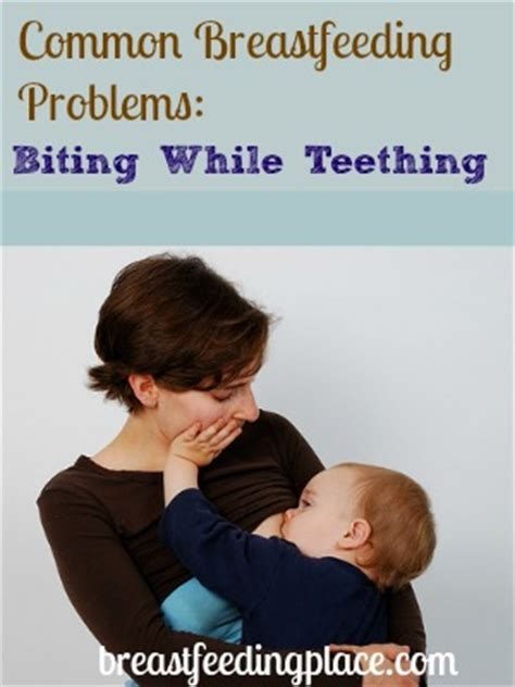 breastfeeding for comfort common breastfeeding problems biting while teething
