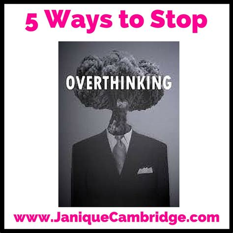 Ways To Stop Overthinking Everything by 5 Ways To Stop Overthinking And Just Live