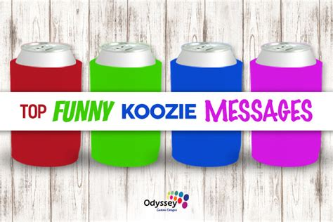Top funny Koozie messages   Odyssey Custom Designs