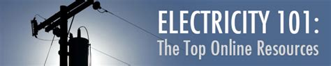 electricity 101 the top resources 187 electrical