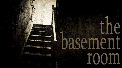 the basement the basement room scary stories creepypastas