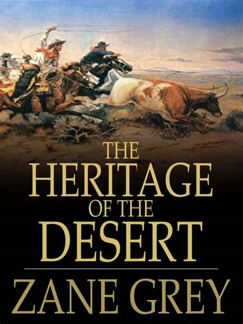 the nine days grey and times books heritage of the desert cover 2 zane grey and me