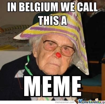 Belgium Meme - meanwhile in belgium by oma boma meme center