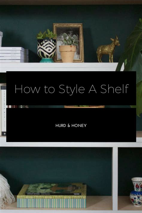 how to style a shelf hurd honey