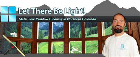 let there be light window cleaning let there be light window cleaning fort collins co