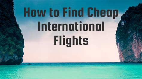 how to buy cheap flights 3 golden rules on how to find cheap international flights
