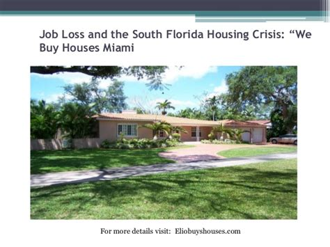 we buy houses miami job loss and the south florida housing crisis we buy houses miami