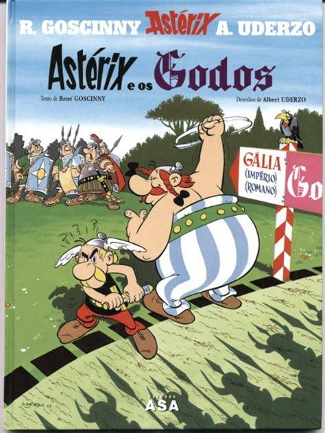 asterix y los godos ast 233 rix colecci 243 n la colecci 243 n de los 225 lbumes de ast 233 rix el galo ast 233 rix y los godos
