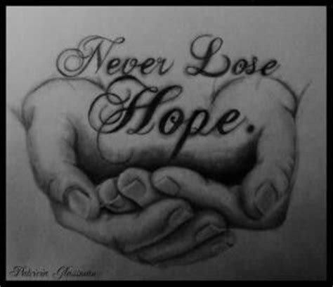 never lose hope tattoo never lose quote quotes poetry