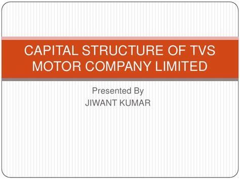 Capital Structure Of Tata Motors Mba by Capital Structure Of Tvs Motor Company Limited