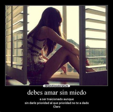 amar sin miedo a 8492981083 debes amar sin miedo desmotivaciones