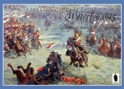 waterloo  napoleons  battle  boardgaming life