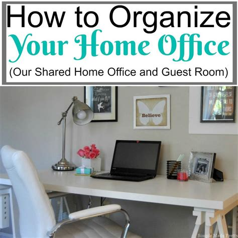 how to organise your home 100 organize your home office articles with steps