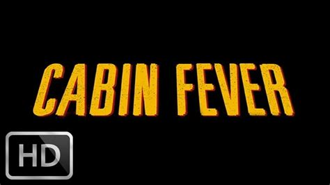 cabin fever 2002 trailer cabin fever 2002 trailer in 1080p