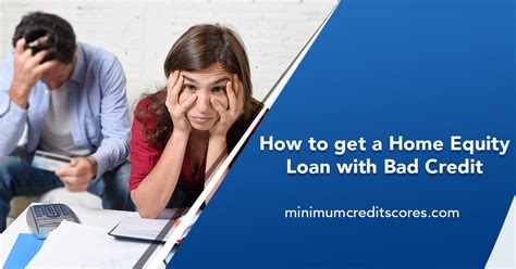 get a loan for a house with bad credit home equity credit requirements archives minimum credit scores