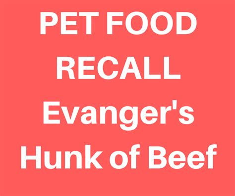 evangers food recall pet food recall evanger s hunk of beef green acres kennel shop
