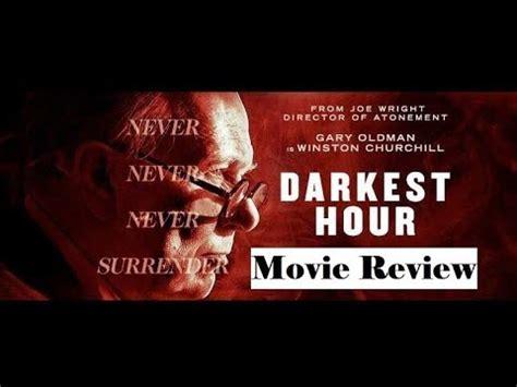 darkest hour review darkest hour 2017 movie spoiler review youtube