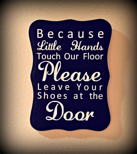 no shoes sign for house best 25 shoes off sign ideas on pinterest no shoes sign remove shoes sign and shoe