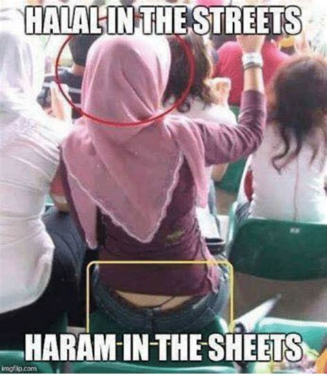 Halal Memes - halal in the streets haram in the sheets streets meme on