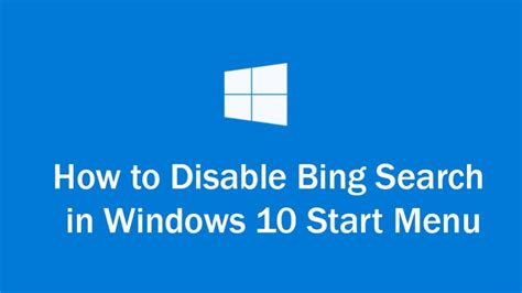 how to disable bing search in windows 10s start menu how to disable bing search in windows 10 start menu
