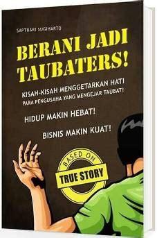 Jual Buku Saptuari Mencari Jalan Pulang berani jadi taubaters saptuari sugiharto billionaire store