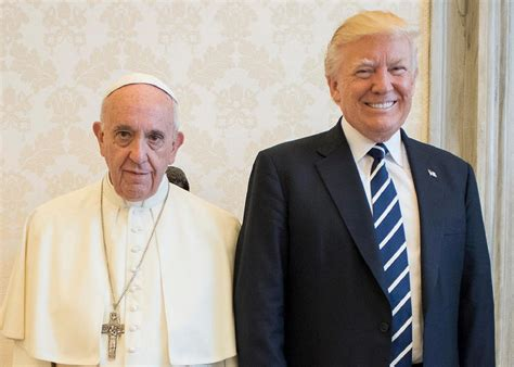 trump pope francis pope francis doesn t seem to like president trump very much