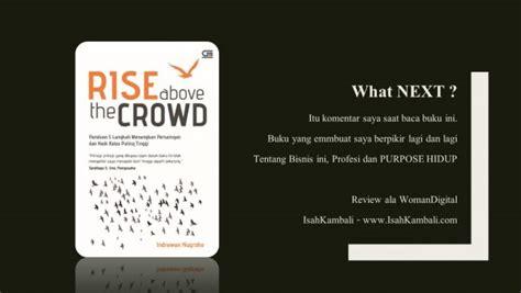Rise Above The Crowd Indrawan Nugroho 1 isah kambali part 2
