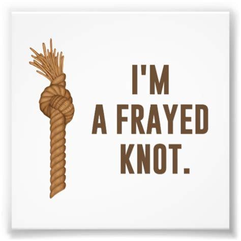 I M A i m a frayed knot photo print zazzle