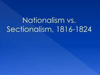 nationalism vs sectionalism ppt 2016 republican national convention powerpoint