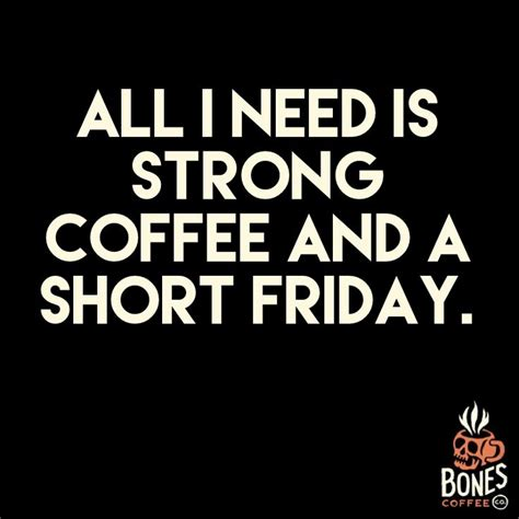 Friday Coffee Meme - best 25 friday humor ideas on pinterest it s friday humor it s thursday and funny weekend quotes