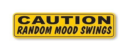 random mood swings quot caution random mood swings quot motorcycle decal