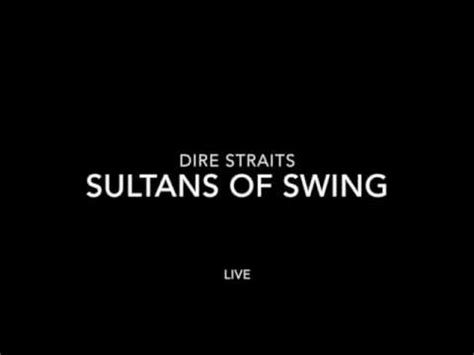 youtube dire straits sultans of swing dire straits sultans of swing live youtube