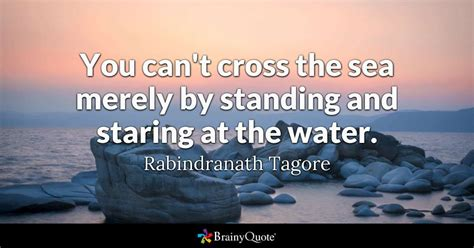 boat pose quotes you can t cross the sea merely by standing and staring at