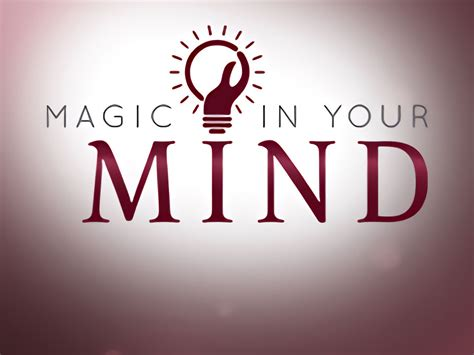 Magic And Mind the magic in your mind be more awesome