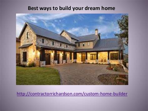 build your dream house best ways to build your dream home