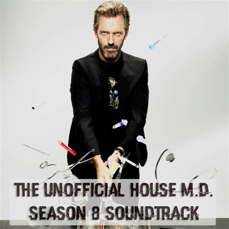 music house md 8tracks radio house m d season 8 soundtrack 31 songs free and music playlist