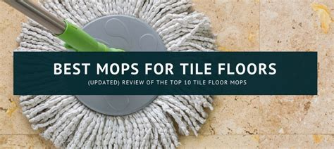 10 Best Mops for Tile Floors 2018   Top Cleaner Reviews