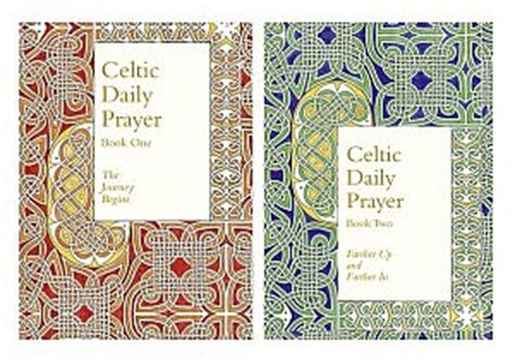 daily prayer with the corrymeela community books celtic daily prayer book 2 farther up and farther in