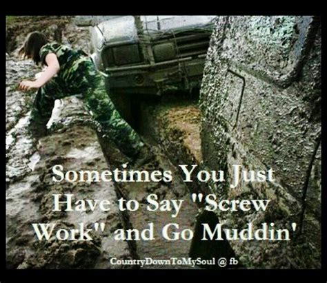 mudding quotes pin by jennifer gassett on quotes that i love pinterest