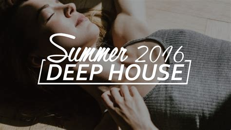 top deep house music best deep house mix summer 2016 uk deep house chillout music youtube
