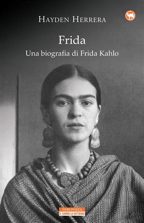 libro frida kahlo ein leidenschaftliches frida una biografia di frida kahlo hayden herrera ebook bookrepublic