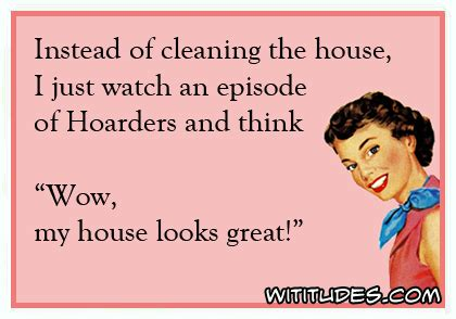Make Your Own Ecards Meme - instead of cleaning the house i just watch an episode of