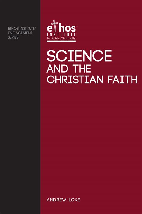 the meaning of a new christian ethos books 2015 science and the christian faith ethos institute for