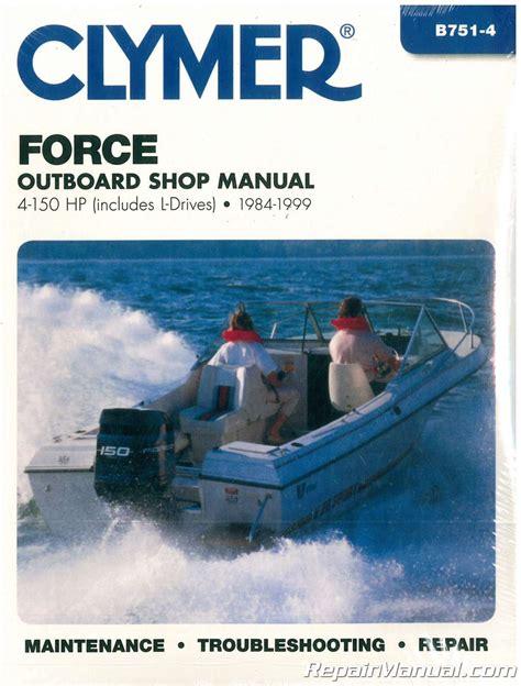 boat repair manuals 1984 1999 force 4 150 hp outboard boat engine repair manual