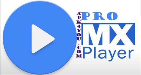 mx player apk version mx player pro apk free for android 4 3 pro apk one