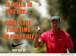 Tiger Woods Meme - tiger woods took nike s slogan to heart by ben meme center